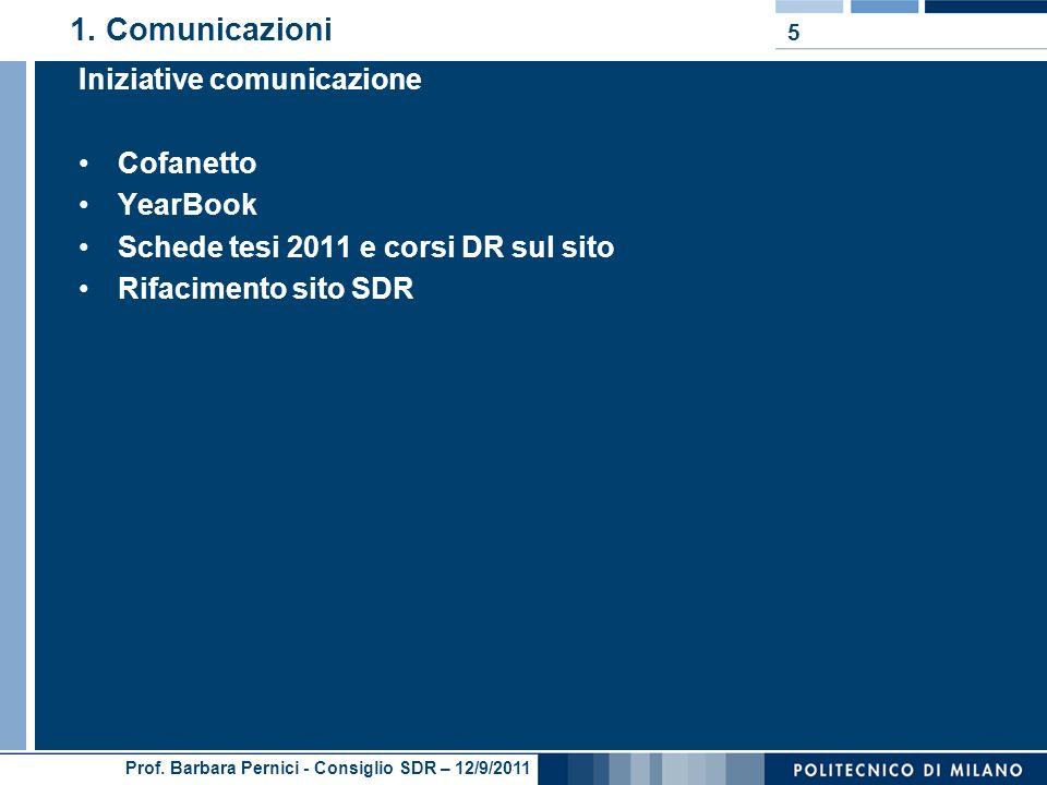 Prof. Barbara Pernici - Consiglio SDR – 12/9/2011 1. Comunicazioni Iniziative comunicazione Cofanetto YearBook Schede tesi 2011 e corsi DR sul sito Ri
