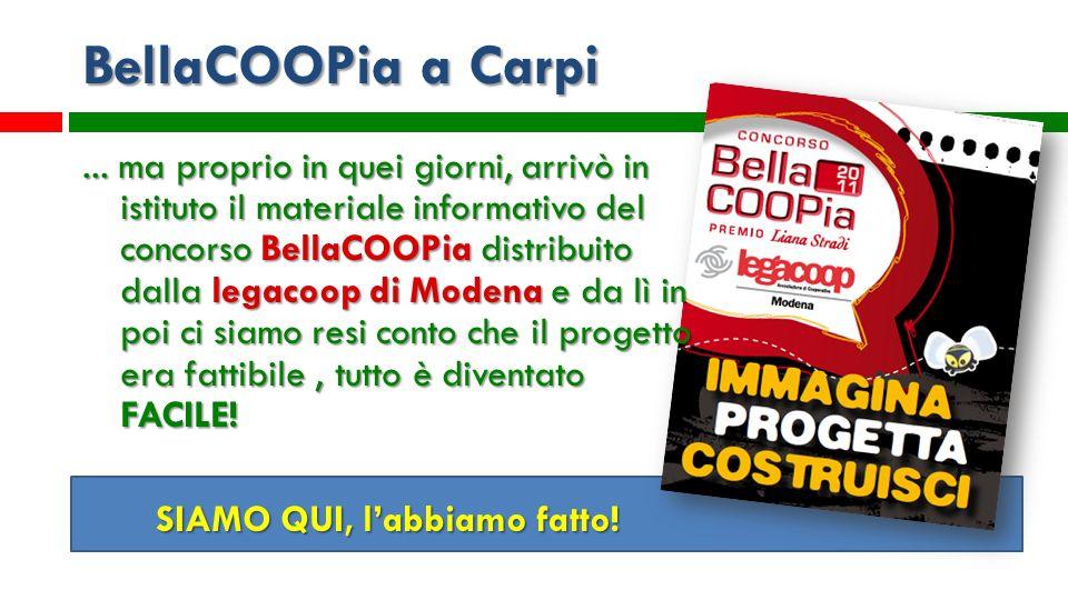 BellaCOOPia a Carpi... ma proprio in quei giorni, arrivò in istituto il materiale informativo del concorso BellaCOOPia distribuito dalla legacoop di M