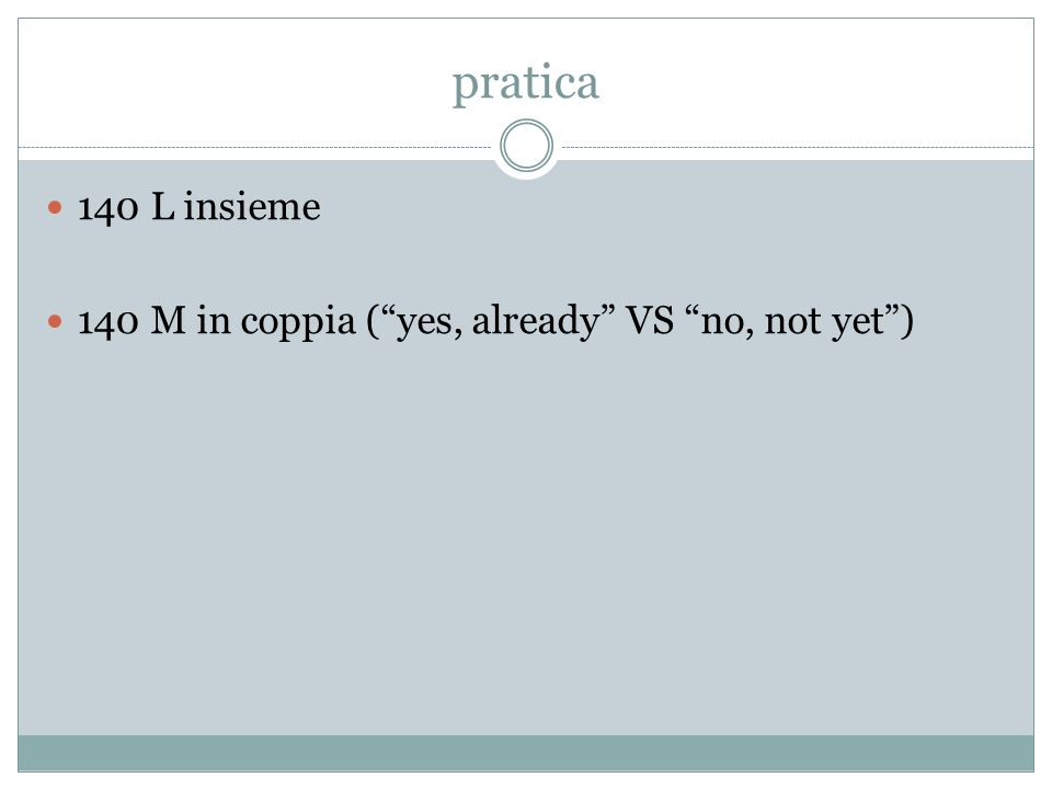 pratica 140 L insieme 140 M in coppia (yes, already VS no, not yet)