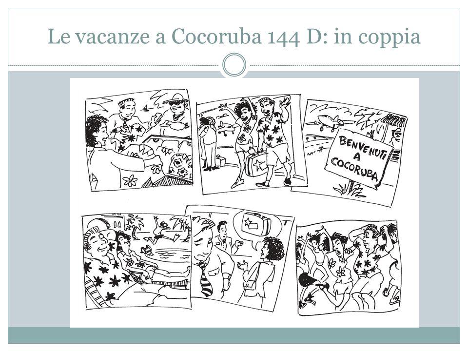 Le vacanze a Cocoruba 144 D: in coppia