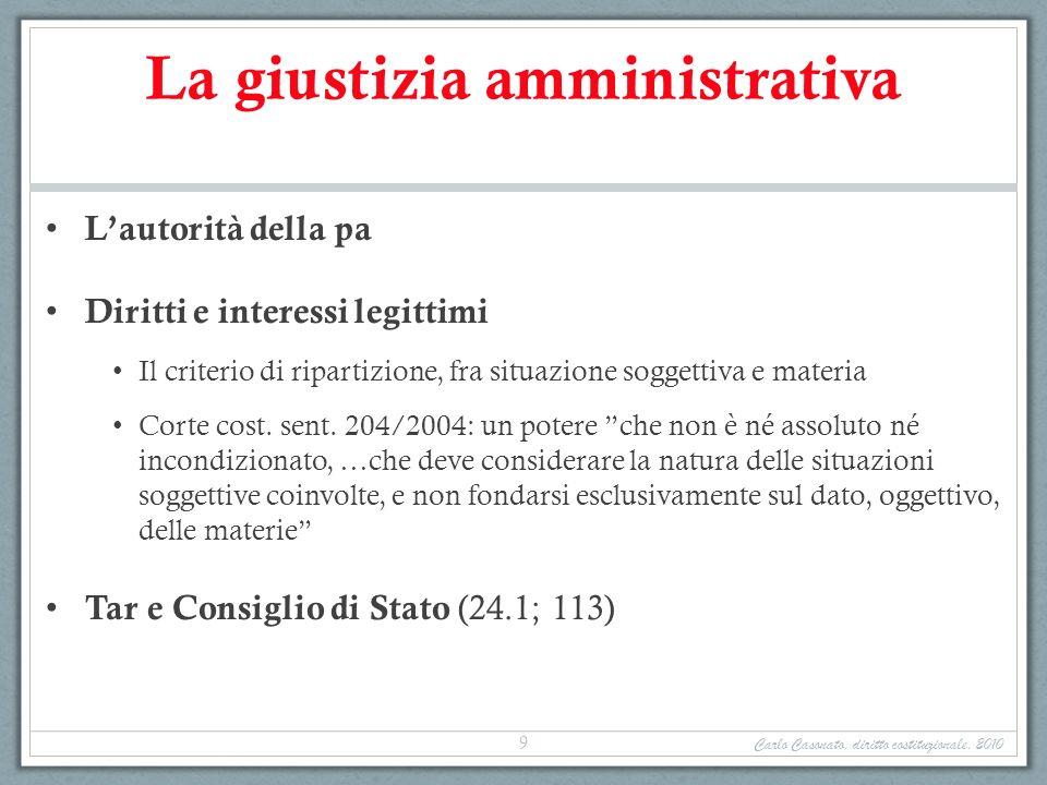 La giustizia amministrativa Lautorità della pa Diritti e interessi legittimi Il criterio di ripartizione, fra situazione soggettiva e materia Corte co
