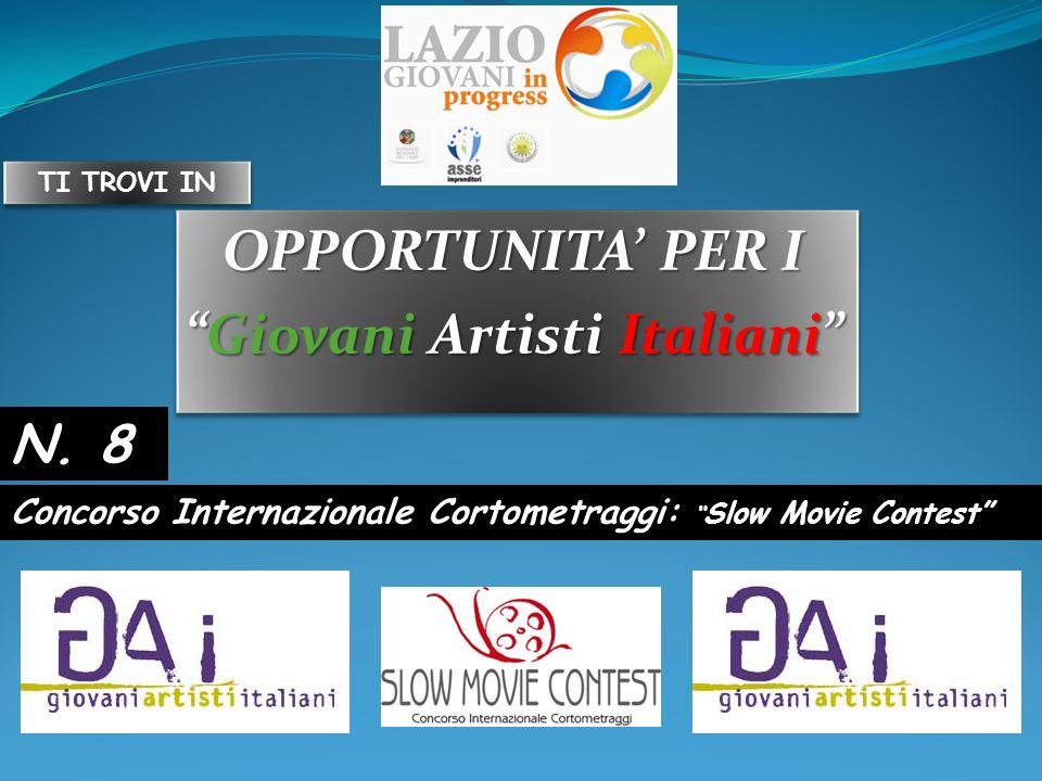 OPPORTUNITA PER IGiovani Artisti Italiani We invite filmmakers from around the world to produce on location short film in just one week.