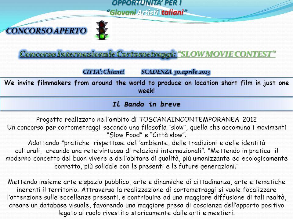 OPPORTUNITA PER IGiovani Artisti Italiani Per partecipare al concorso è necessario leggere il Regolamento completo e compilare il modulo di applicazione in ogni sua parte.