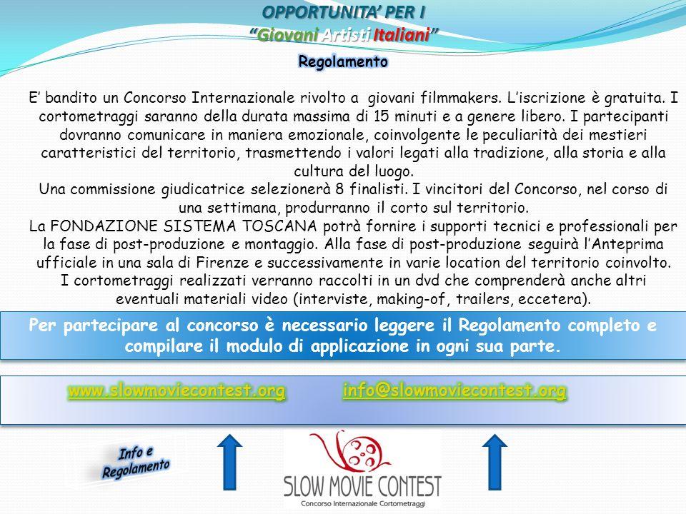 OPPORTUNITA PER IGiovani Artisti Italiani Per partecipare al concorso è necessario leggere il Regolamento completo e compilare il modulo di applicazio