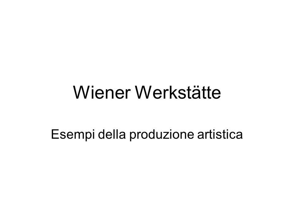 Wiener Werkstätte Esempi della produzione artistica