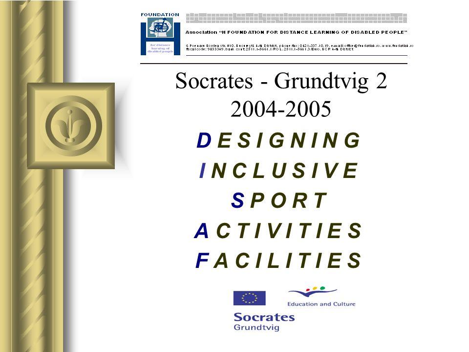 Socrates - Grundtvig 2 2004-2005 D E S I G N I N G I N C L U S I V E S P O R T A C T I V I T I E S F A C I L I T I E S Questa presentazione può essere utilizzata come traccia per una discussione con gli spettatori, durante la quale potranno essere assegnate delle attività.
