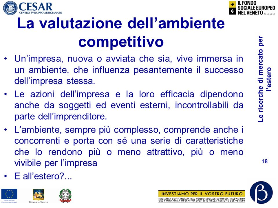 Reperire ricerche esistenti Grandi database a pagamento: –www.databank.it (italiano)www.databank.it –www.imrmall.comwww.imrmall.com –http://www.resear