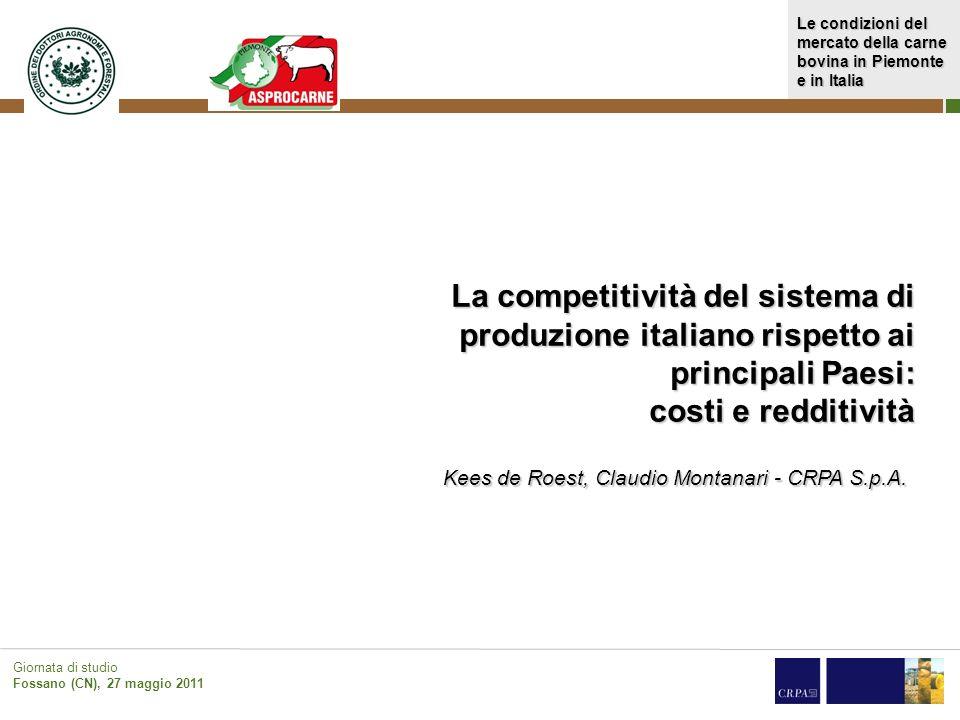 Le condizioni del mercato della carne bovina in Piemonte e in Italia Giornata di studio Fossano (CN), 27 maggio 2011 La competitività del sistema di p