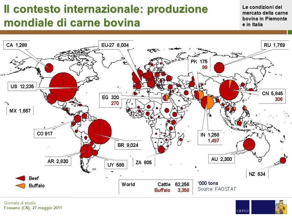 Le condizioni del mercato della carne bovina in Piemonte e in Italia Giornata di studio Fossano (CN), 27 maggio 2011 Il contesto internazionale: produ