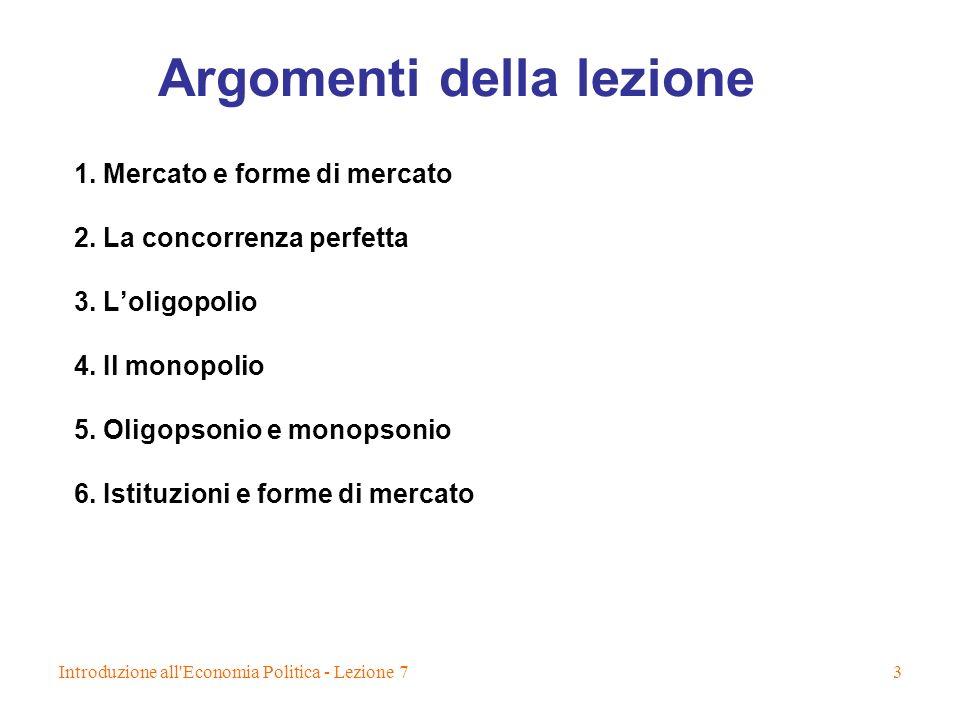 Introduzione all Economia Politica - Lezione 73 Argomenti della lezione 1.