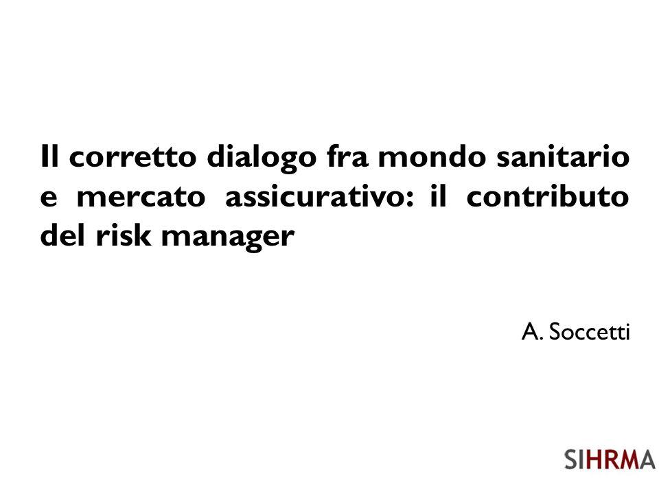 Il corretto dialogo fra mondo sanitario e mercato assicurativo: il contributo del risk manager A.