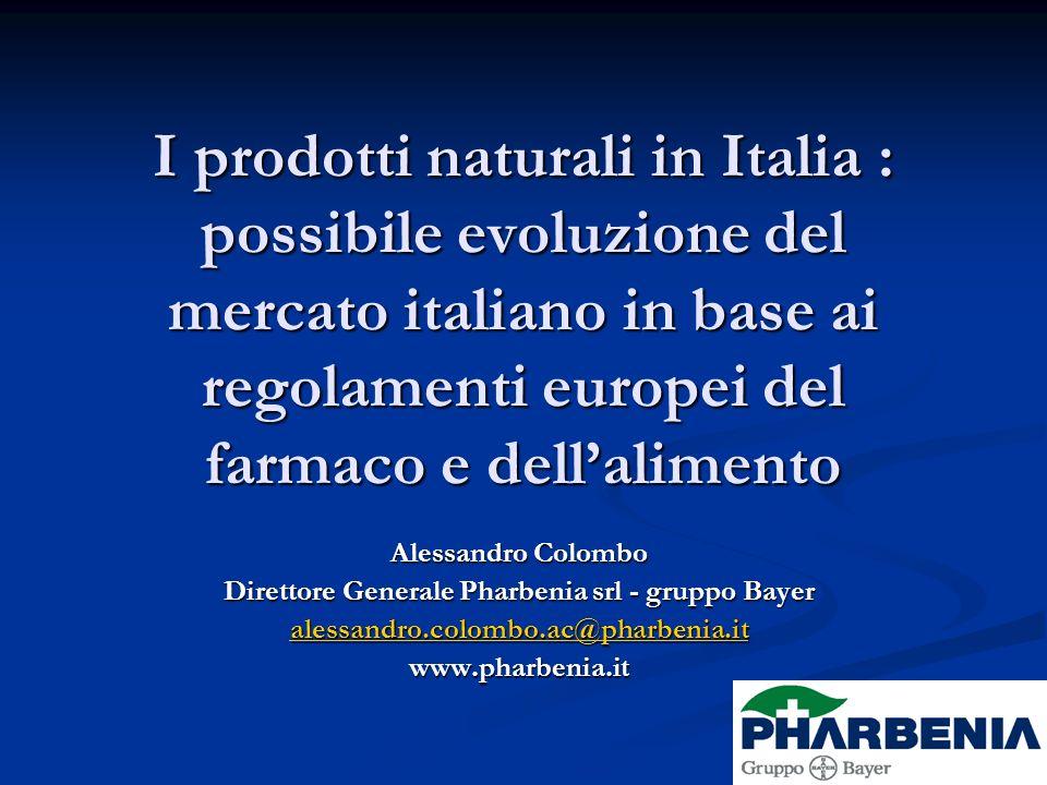 I prodotti naturali in Italia : possibile evoluzione del mercato italiano in base ai regolamenti europei del farmaco e dellalimento Alessandro Colombo