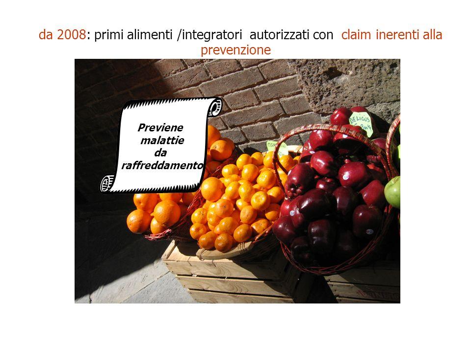 da 2008: primi alimenti /integratori autorizzati con claim inerenti alla prevenzione Previene malattie da raffreddamento