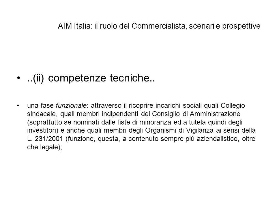 AIM Italia: il ruolo del Commercialista, scenari e prospettive..(ii) competenze tecniche.. una fase funzionale: attraverso il ricoprire incarichi soci