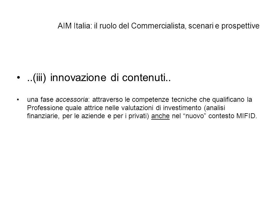 AIM Italia: il ruolo del Commercialista, scenari e prospettive..(iii) innovazione di contenuti..