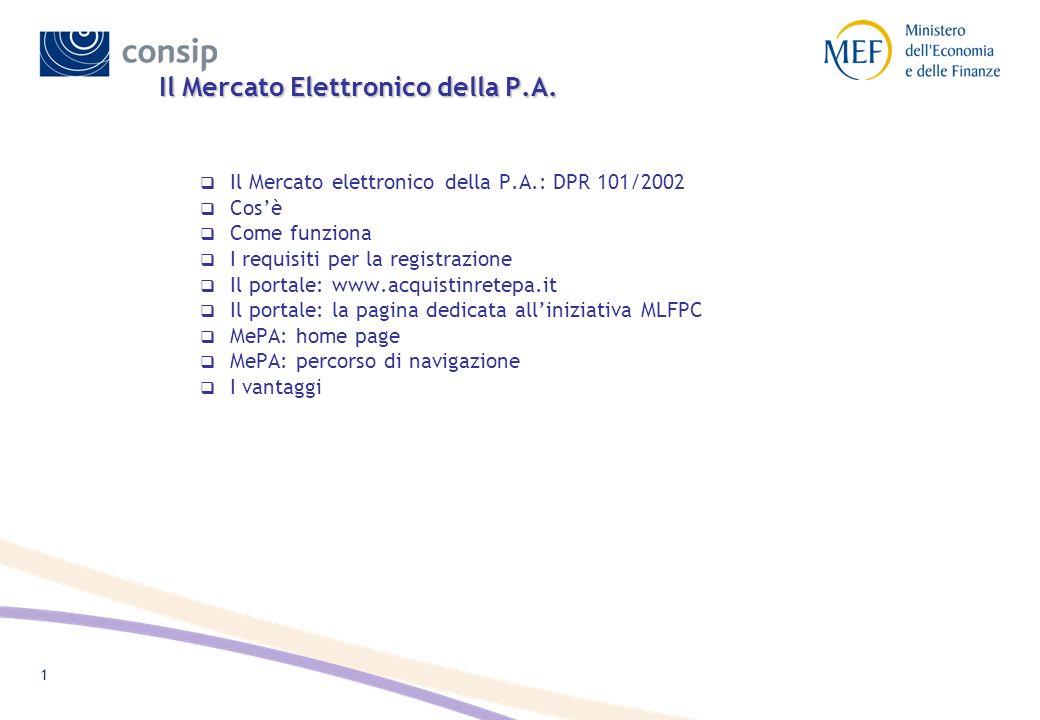 1 Il Mercato elettronico della P.A.: DPR 101/2002 Cosè Come funziona I requisiti per la registrazione Il portale: www.acquistinretepa.it Il portale: l
