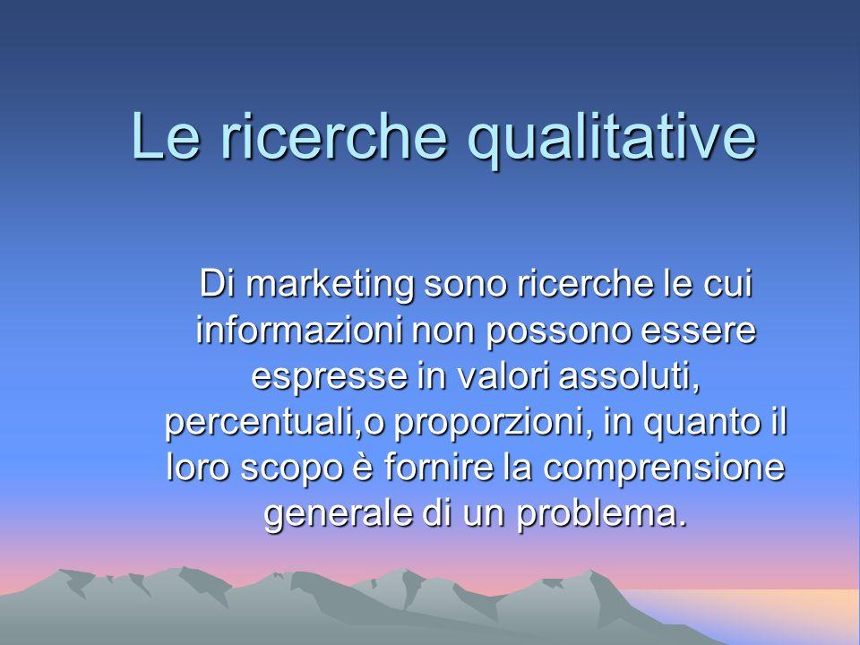 Le ricerche quantitative Di marketing sono ricerche in cui le informazioni sono espresse in forma numerica e cioè i risultati della ricerca sono valor