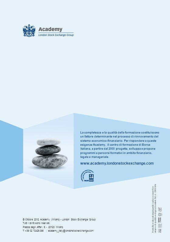 La completezza e la qualità della formazione costituiscono un fattore determinante nel processo di rinnovamento del sistema economico-finanziario. Per