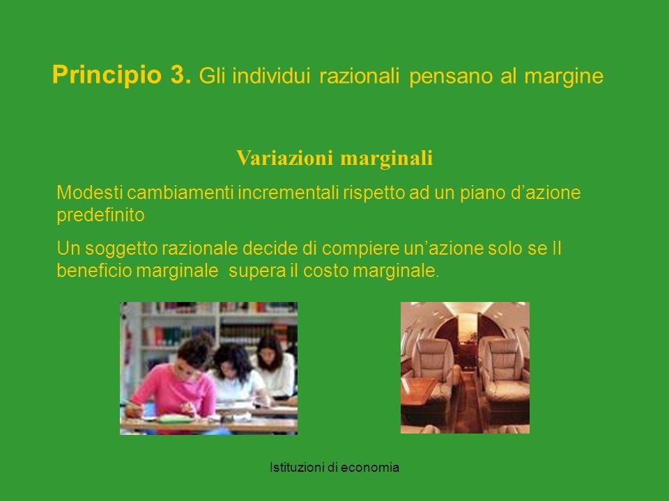 Istituzioni di economia Principio 3.