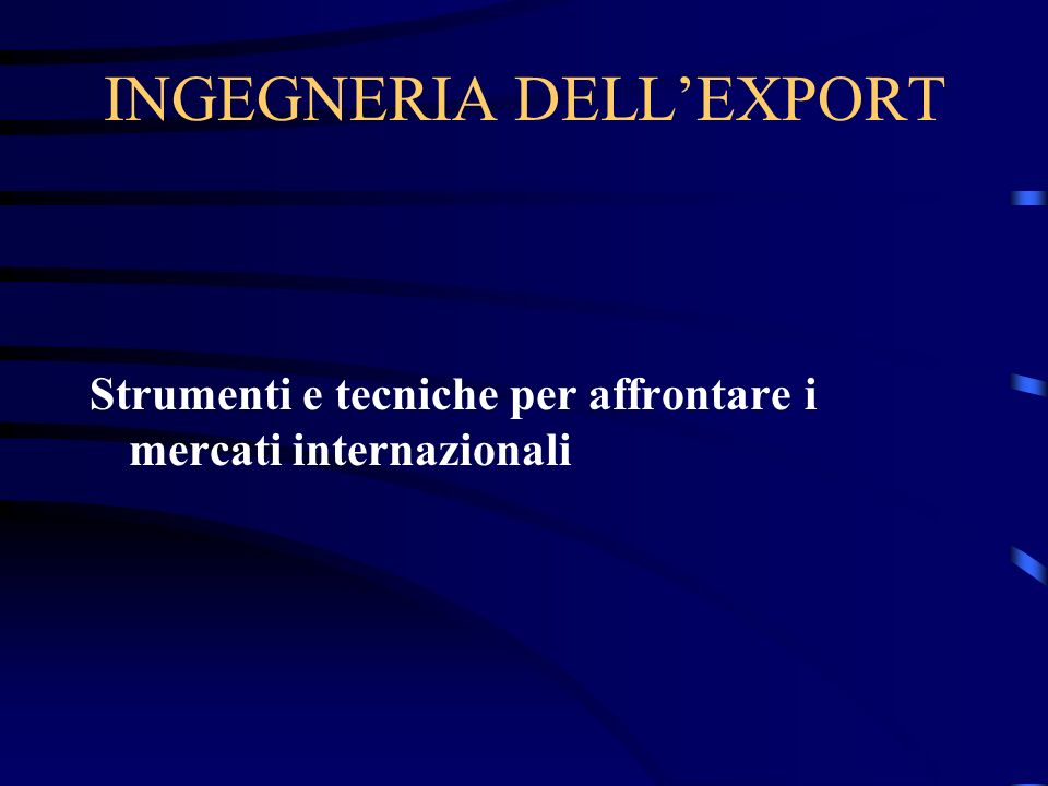 Agente.Distributore. Trading. Counter trade ( barter) Alleanza strategica.