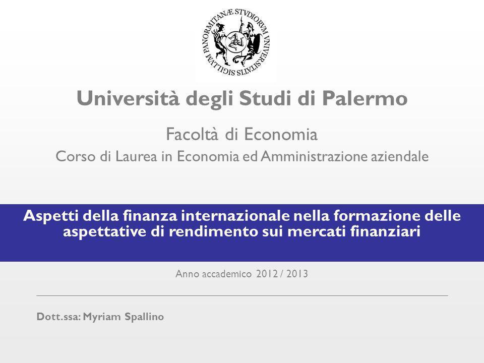 Università degli Studi di Palermo Facoltà di Economia Corso di Laurea in Economia ed Amministrazione aziendale Aspetti della finanza internazionale ne