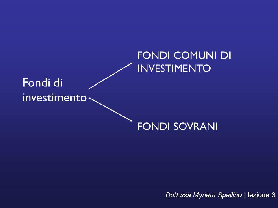 Fondi di investimento FONDI COMUNI DI INVESTIMENTO FONDI SOVRANI