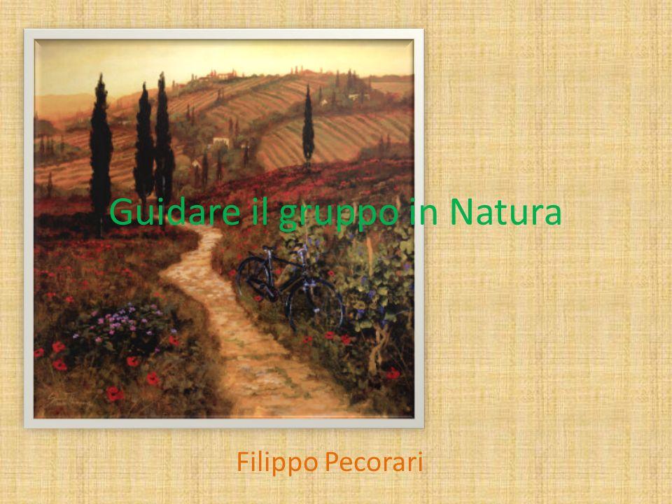 Guidare il gruppo in Natura Filippo Pecorari