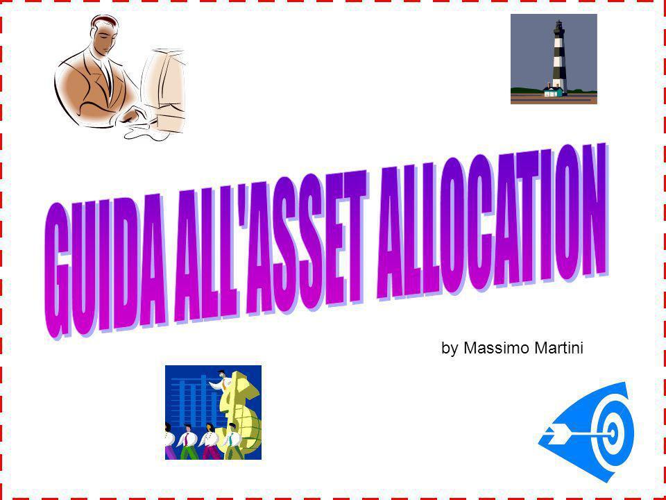 Nelle prossime pagine vedremo come impostare una buona asset allocation.