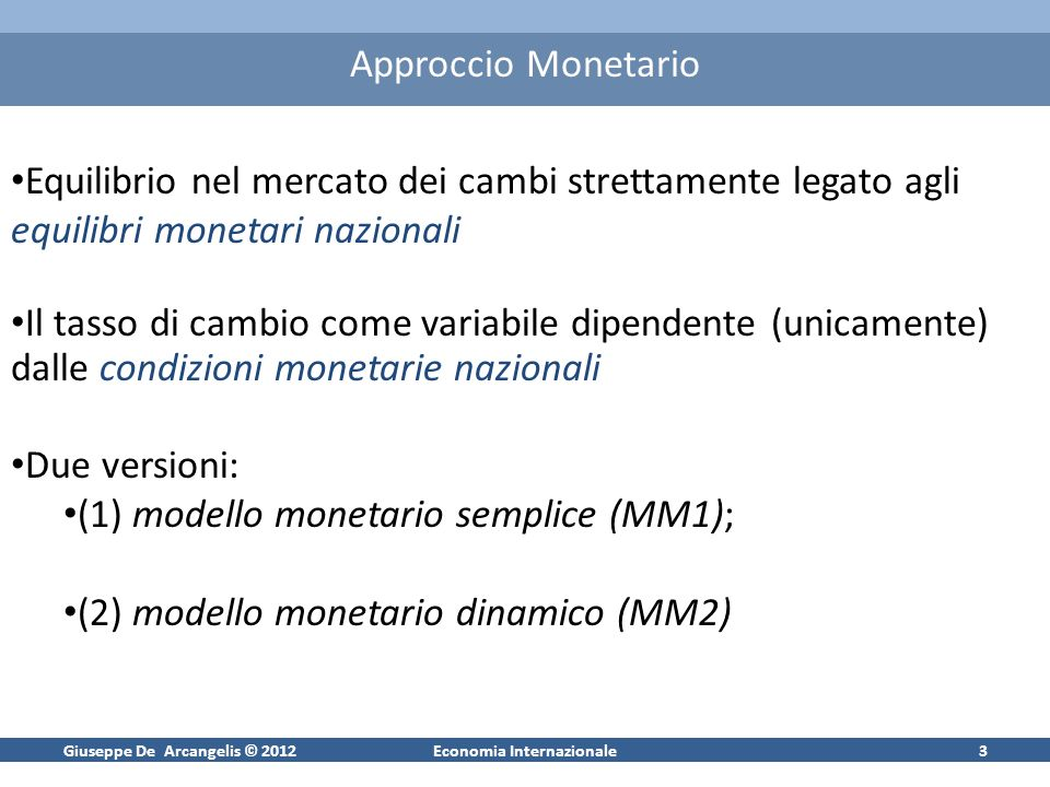 Giuseppe De Arcangelis © 2012Economia Internazionale14 Mercati della moneta: Nazionale ed Estera Offerta di moneta in termini reali: M/P Domanda di moneta in termini reali: L(Y,i) = H 0 Y h 1 exp{-h 2 i} Equilibrio: M/P = H 0 Y h 1 exp{-h 2 i} In logaritmi: m – p = h 0 + h 1 y – h 2 i Nel mercato estero: m* – p* = h 0 + h 1 y* – h 2 i*