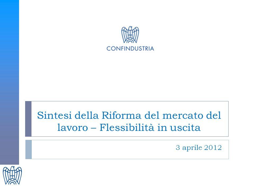 Sintesi della Riforma del mercato del lavoro – Flessibilità in uscita 3 aprile 2012