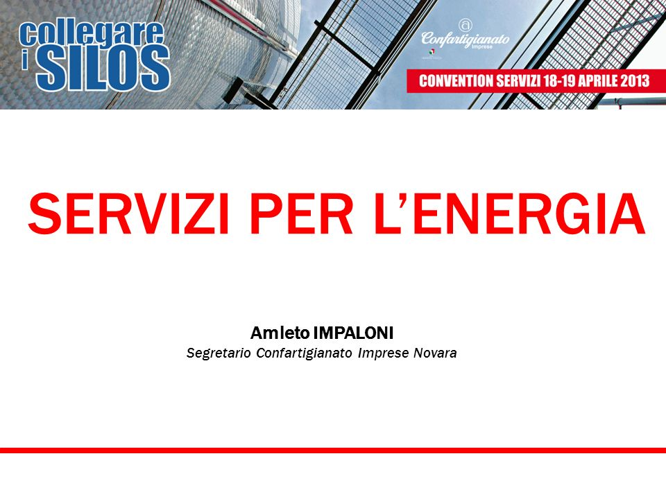 SERVIZI PER LENERGIA Amleto IMPALONI Segretario Confartigianato Imprese Novara