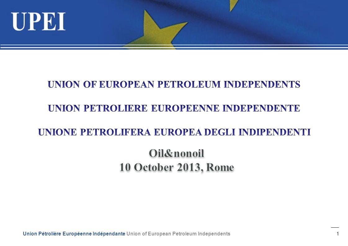 1 Union Pétrolière Européenne Indépendante Union of European Petroleum Independents