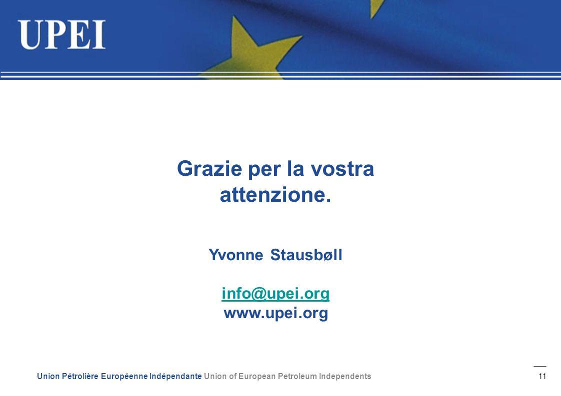 11 Union Pétrolière Européenne Indépendante Union of European Petroleum Independents Grazie per la vostra attenzione.