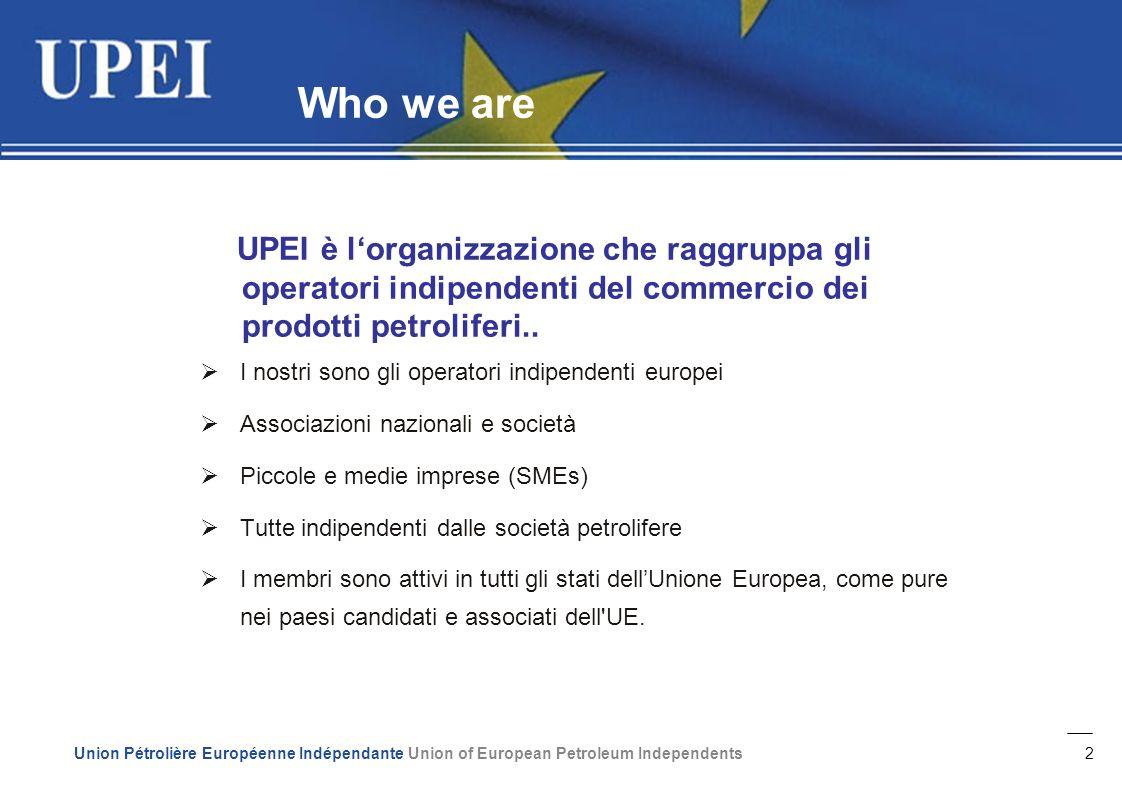 2 UPEI è lorganizzazione che raggruppa gli operatori indipendenti del commercio dei prodotti petroliferi..