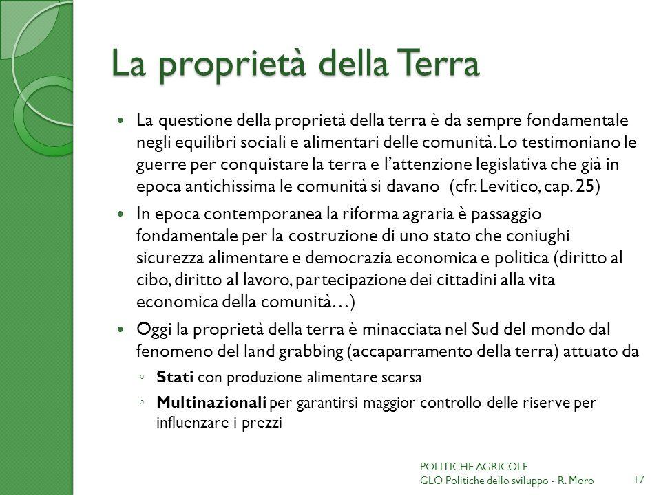 La proprietà della Terra La questione della proprietà della terra è da sempre fondamentale negli equilibri sociali e alimentari delle comunità. Lo tes