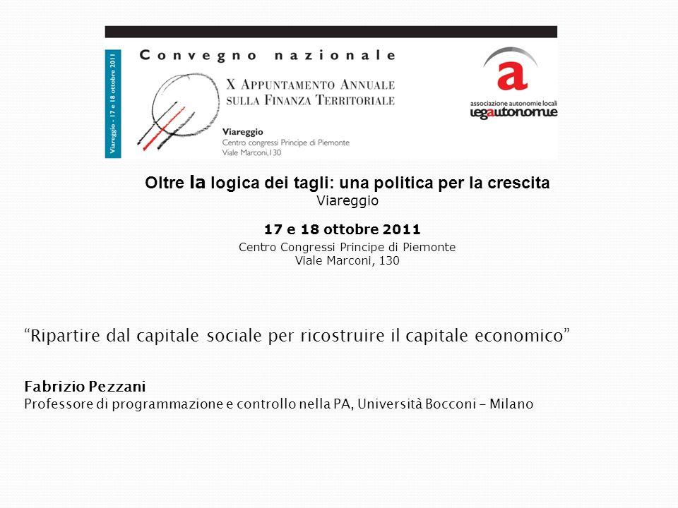 Oltre la logica dei tagli: una politica per la crescita Viareggio 17 e 18 ottobre 2011 Centro Congressi Principe di Piemonte Viale Marconi, 130 Ripart