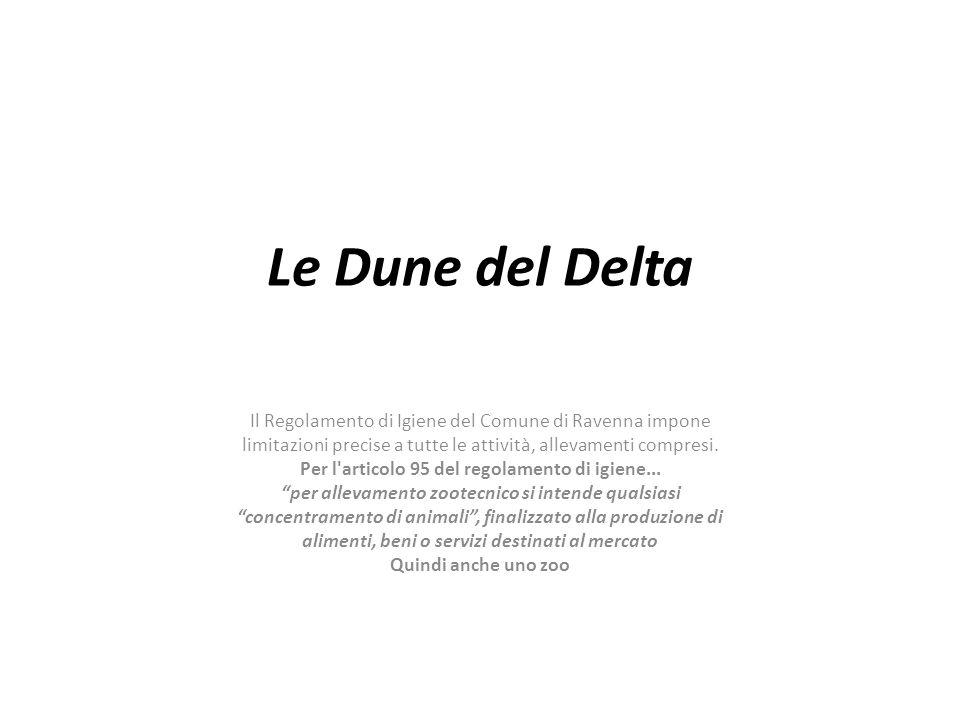 Le Dune del Delta Il Regolamento di Igiene del Comune di Ravenna impone limitazioni precise a tutte le attività, allevamenti compresi. Per l'articolo