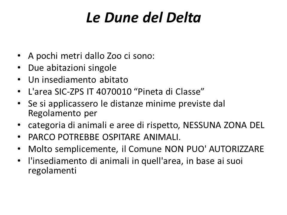 Le Dune del Delta A pochi metri dallo Zoo ci sono: Due abitazioni singole Un insediamento abitato L'area SIC-ZPS IT 4070010 Pineta di Classe Se si app