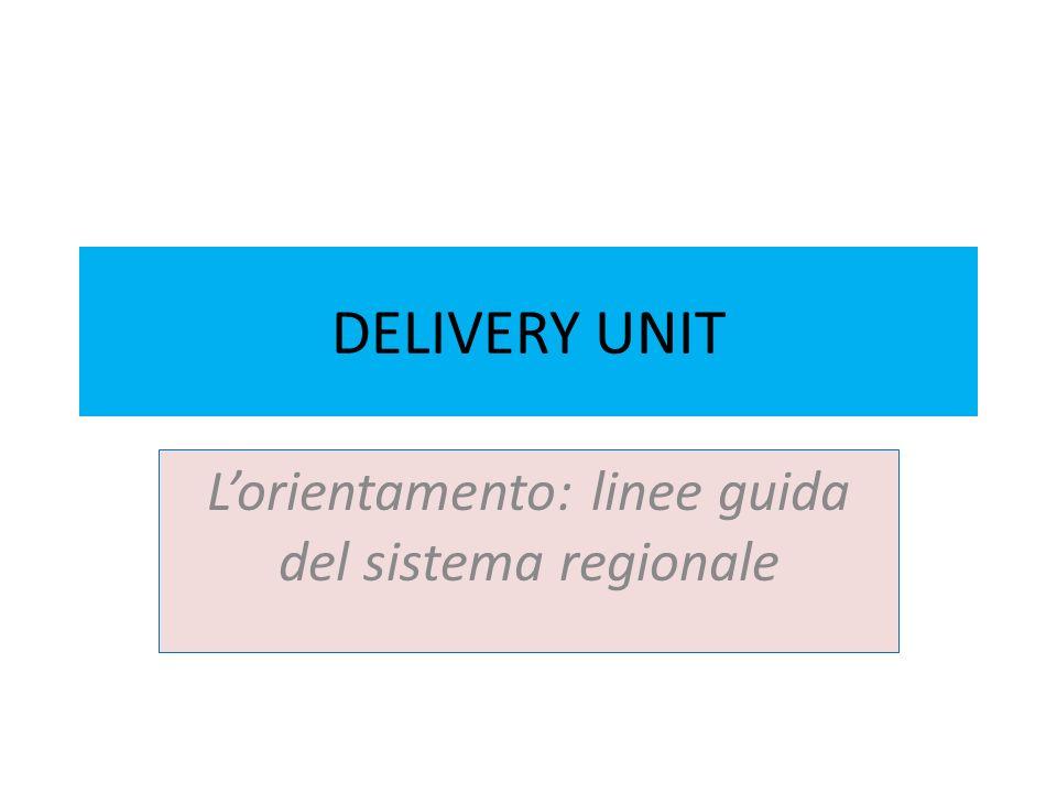DELIVERY UNIT Lorientamento: linee guida del sistema regionale
