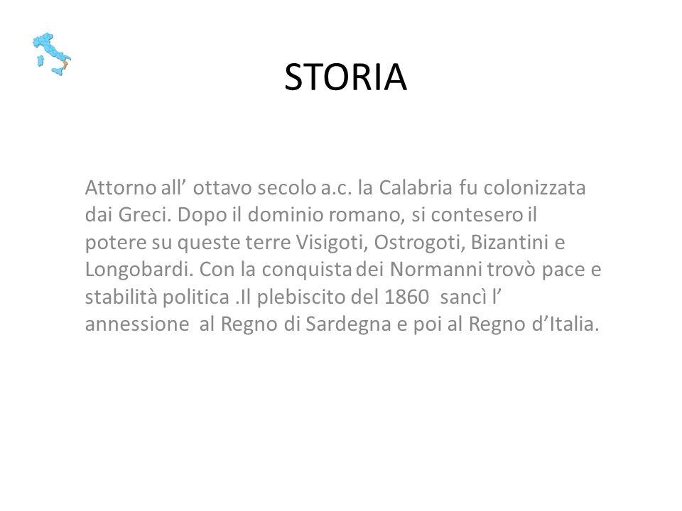 STORIA Attorno all ottavo secolo a.c. la Calabria fu colonizzata dai Greci. Dopo il dominio romano, si contesero il potere su queste terre Visigoti, O
