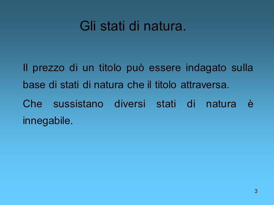 4 Quanti stati di natura esistono.