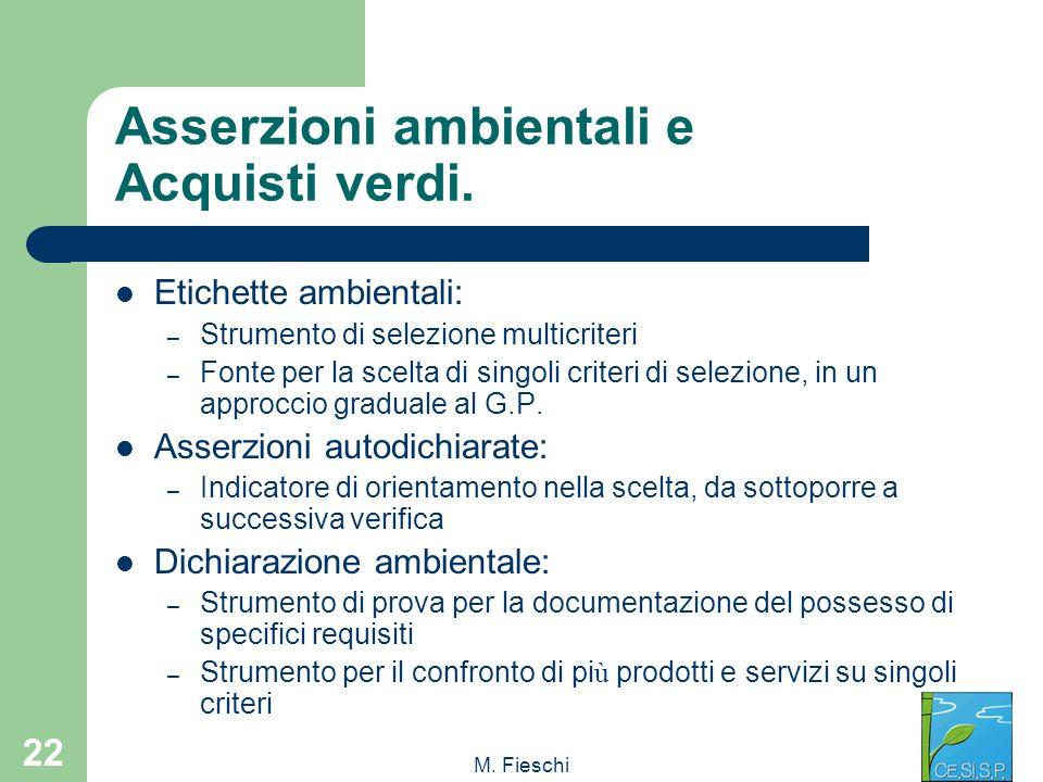 M. Fieschi 22 Asserzioni ambientali e Acquisti verdi. Etichette ambientali: – Strumento di selezione multicriteri – Fonte per la scelta di singoli cri