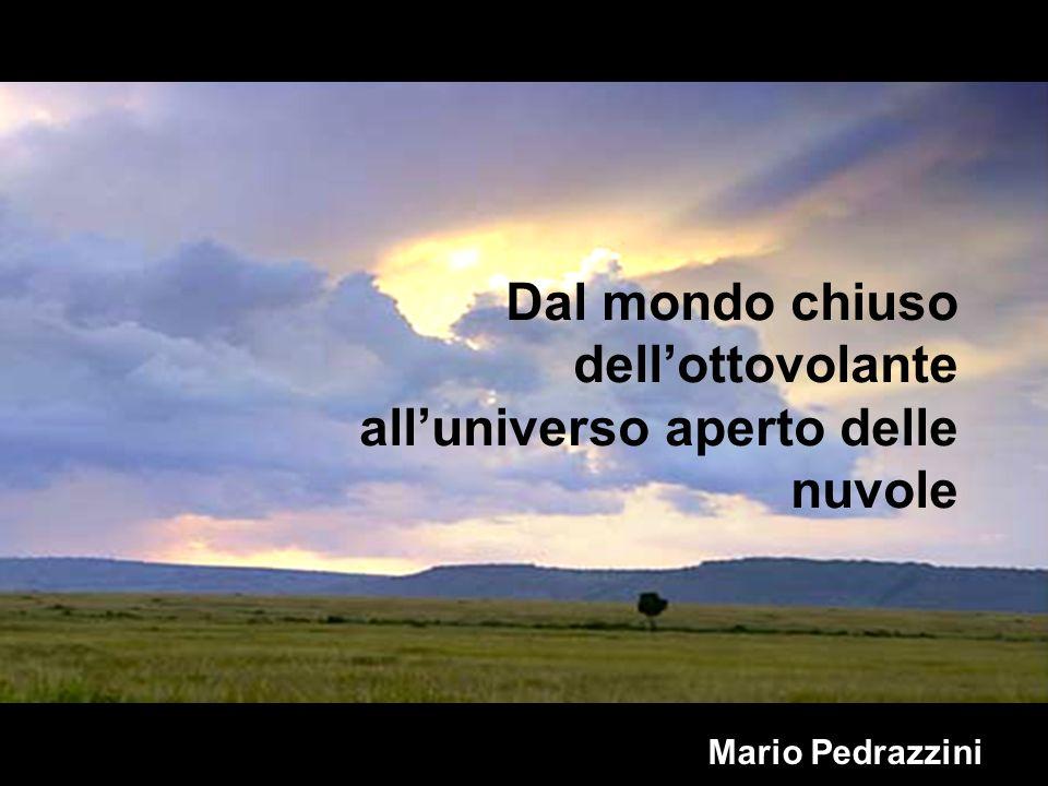 Mario Pedrazzini Dal mondo chiuso dellottovolante alluniverso aperto delle nuvole