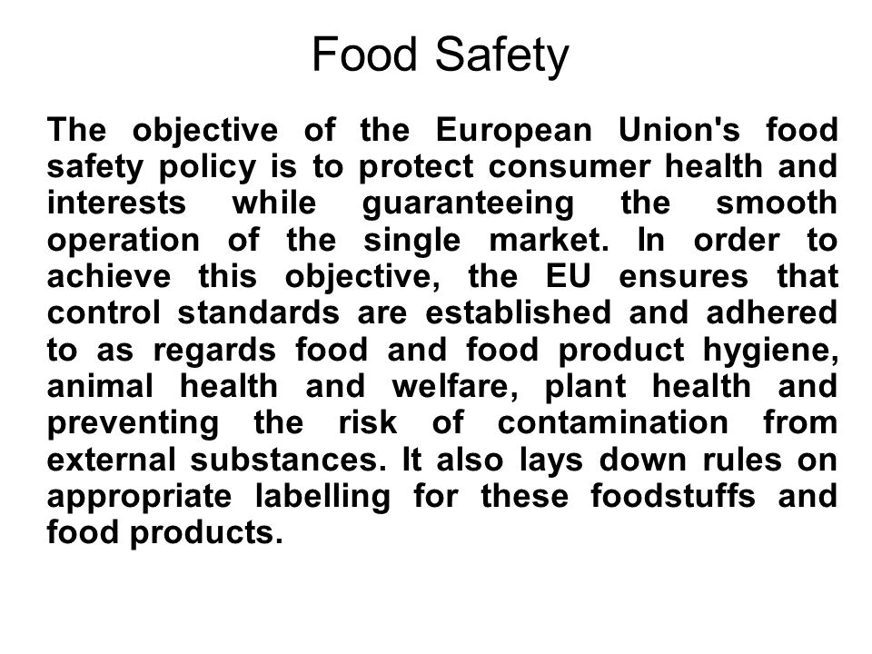 This policy underwent reform in the early 2000s, in line with the approach From the Farm to the Fork , thereby guaranteeing a high level of safety for foodstuffs and food products marketed within the EU, at all stages of the production and distribution chains.
