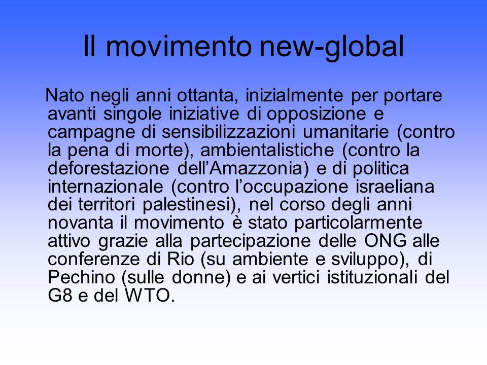 Il movimento new-global Nato negli anni ottanta, inizialmente per portare avanti singole iniziative di opposizione e campagne di sensibilizzazioni uma