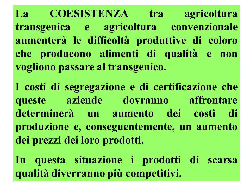 La COESISTENZA tra agricoltura transgenica e agricoltura convenzionale aumenterà le difficoltà produttive di coloro che producono alimenti di qualità