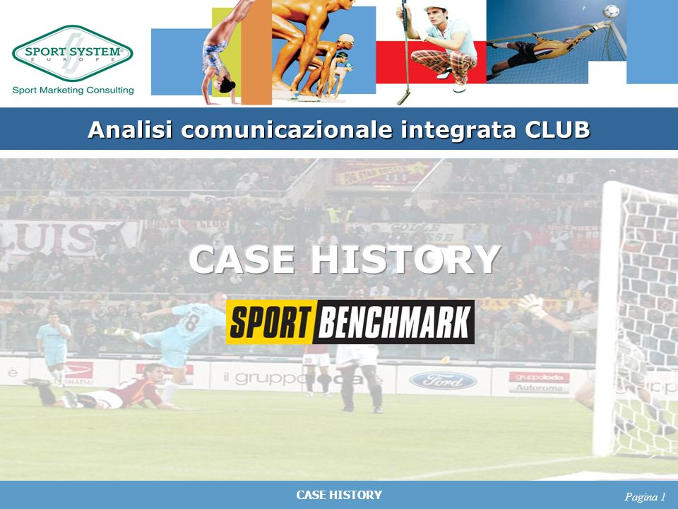 CASE HISTORY Pagina 1 Analisi comunicazionale integrata CLUB