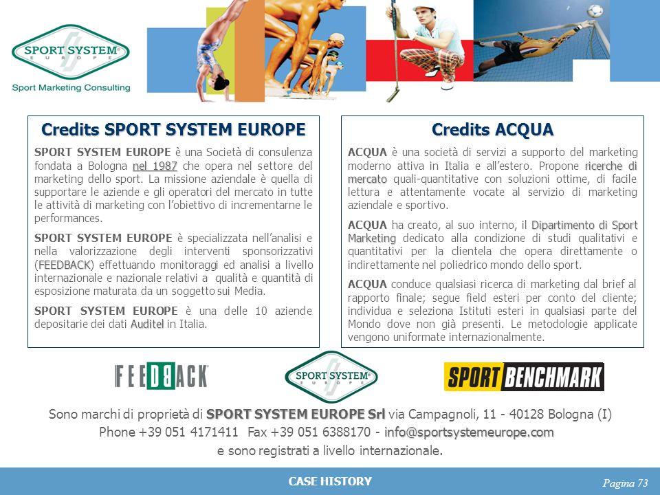 CASE HISTORY Pagina 73 SPORT SYSTEM EUROPE Srl Sono marchi di proprietà di SPORT SYSTEM EUROPE Srl via Campagnoli, 11 - 40128 Bologna (I) info@sportsy