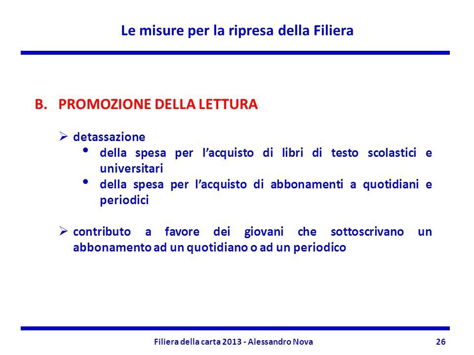 Le misure per la ripresa della Filiera Filiera della carta 2013 - Alessandro Nova26 B.PROMOZIONE DELLA LETTURA detassazione della spesa per lacquisto