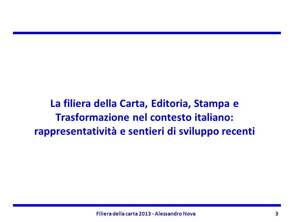 3 La filiera della Carta, Editoria, Stampa e Trasformazione nel contesto italiano: rappresentatività e sentieri di sviluppo recenti Filiera della cart